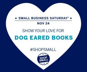 Small Business Saturday @ Dog Eared Books